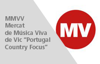 "MMVV – Mercat de Música Viva de Vic ""Portugal Country Focus"""