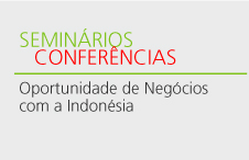 """Seminário """"Oportunidades de Negócios com a Indonésia"""
